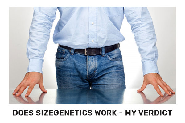 Does SizeGenetics Work - My Verdict