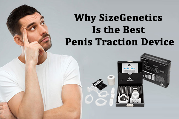 Why SizeGenetics is the Best Penis Traction Device