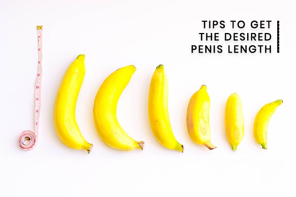 Tips to Get the Desired Penis Length